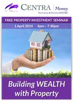 How to build Wealth with Property - FREE Seminar 1...