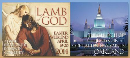 2014 LAMB OF GOD Oakland Temple Easter Weekend