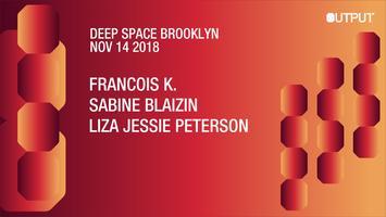 Deep Space Brooklyn | François K./ Sabine Blaizin at...