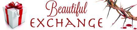 "triSistah4:12 Ministries presents ""Beautiful Exchange""..."