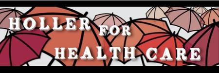 Holler 4 Health Care!