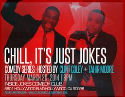 Inside Jokes Comedy Club Presents...The Chill, It's...