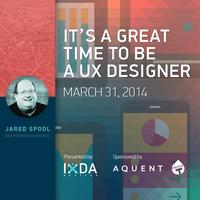 It's a Great Time To Be a UX Designer with Jared Spool