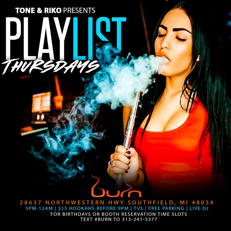Playlist Thursdays Complimentary Passes before 9pm   Burn Hookah Bar