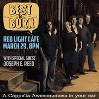 Best to Burn w/ special guest Joseph E. Reed