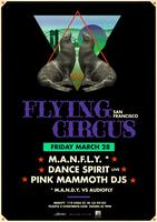 NOT SOLD OUT - $20 TIX @DOOR Flying Circus SF Debut w/...