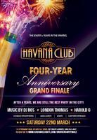 Havana Club's 4 Year Anniversary Finale