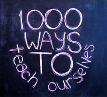1000 Ways to Teach Ourselves