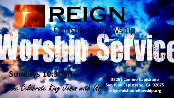 REIGN Christian Fellowship Worship Service