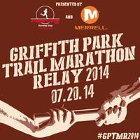 The 2nd Annual Griffith Park Trail Marathon Relay