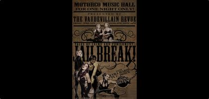 VaudeVillian Review: Jailbreak