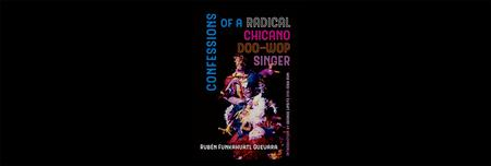 Confessions of a Radical Chicano Doo-Wop Singer: Book...