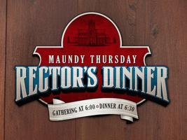 Maundy Thursday Rector's Dinner
