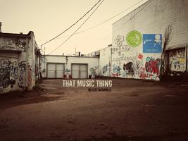 That Music Thing -- in East Nashville