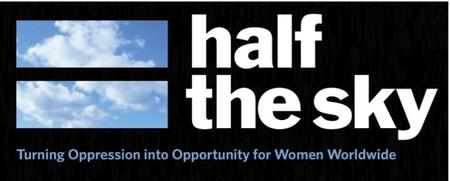 Half The Sky: Turning Opression Into Opportunity for...