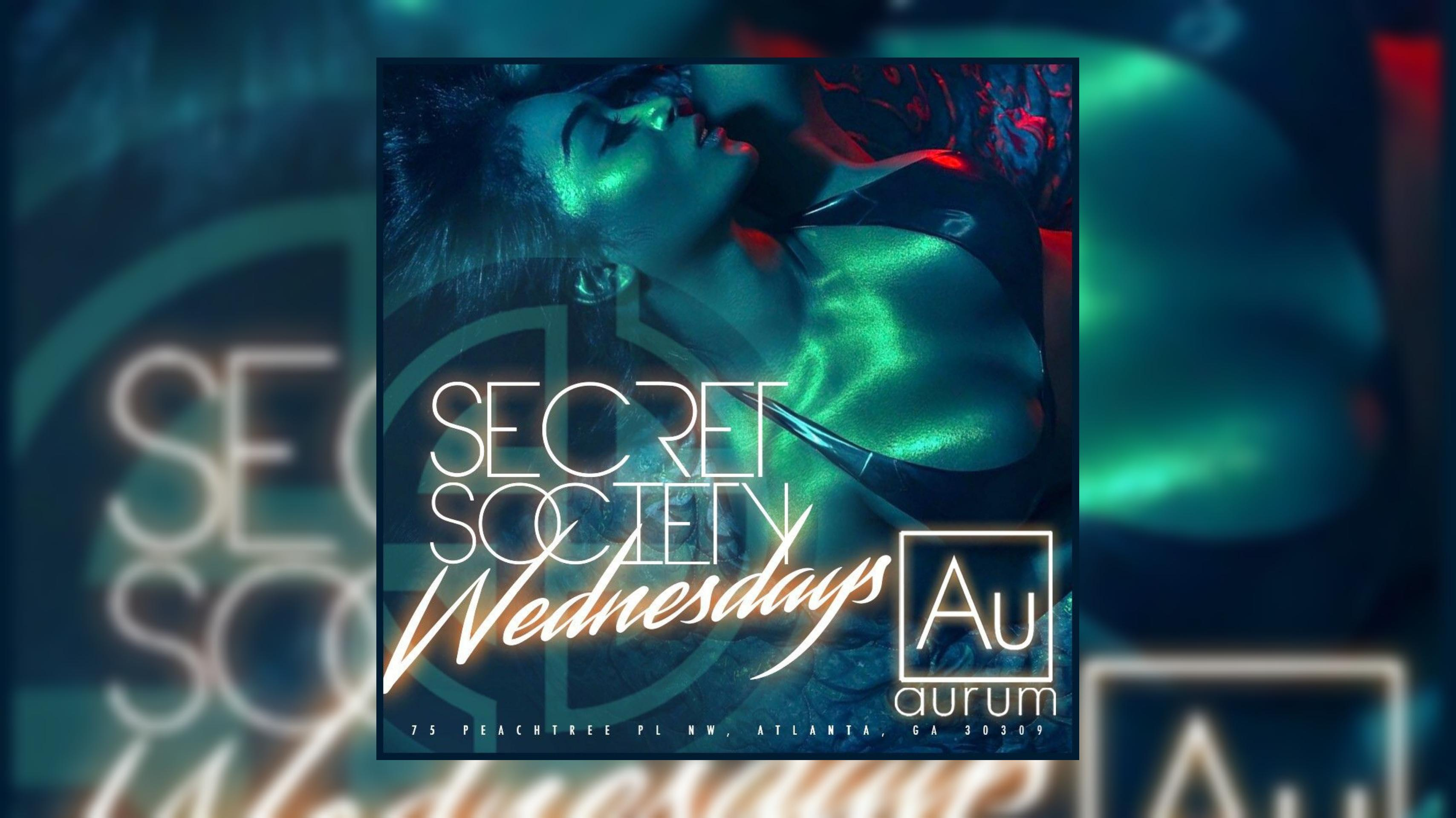 AURUM LOUNGE: #SecretSocietyWednesdays Enter FREE with RSVP