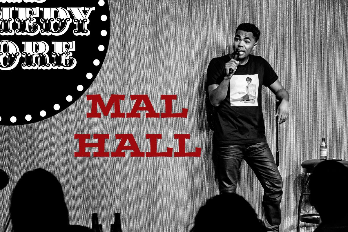 Mal Hall - Friday - 7:30 & 9:45 pm Showtimes