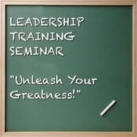 Leadership Training Seminar: Unleash Your Greatness!