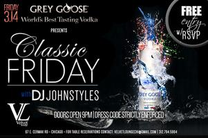 "FRIDAY, MAR. 14 - GREY GOOSE PRESENTS ""CLASSIC FRIDAY""..."