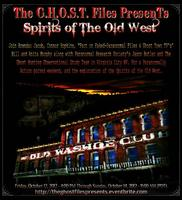 The G.H.O.S.T. Files presents:  Spirits Of The Old West