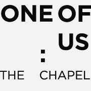 One of Us : The Chapel