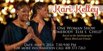 """Somebody Elses Child"" One Woman Show by Kari Kelley"