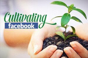 Cultivating Facebook