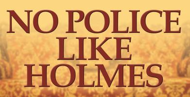 No Police Like Holmes - A Sherlock Holmes Theme Night