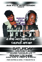LADIES FIRST: PRE-MOTHER'S DAY & TAURUS AFFAIR