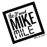 The 3rd Annual Mike Mile