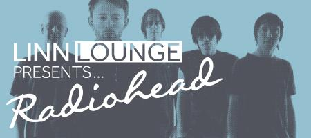 Linn Lounge presents Radiohead