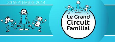 Le Grand Circuit Familial 2014 - 3e édition