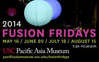 Fusion Fridays 2014 at USC Pacific Asia Museum