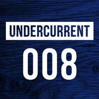 Undercurrent 008