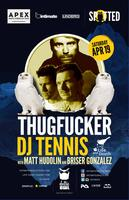Thugfucker + DJ Tennis :: North American Apex Tour ::...