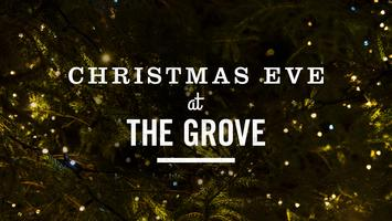 Christmas Eve at The Grove - 2 pm