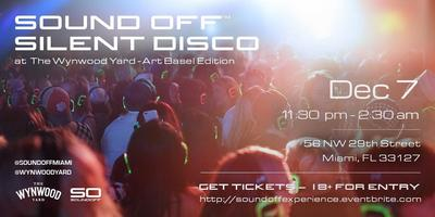 Sound Off™ Silent Disco @ The Wynwood Yard - Art Basel...