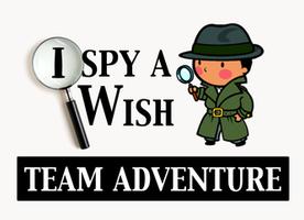 I Spy A Wish Team Adventure