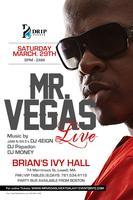 ✦Mr. VEGAS LiVE✦ SAT.March.29th | 9PM-2AM@BRIAN'S IVY...