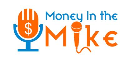 Money In the Mike Podcasting Series