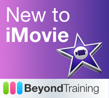 New to iMovie - Get Creative with your Mac @ Beyond...