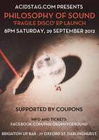 Philosophy Of Sound - 'Fragile Disco' EP Launch -...