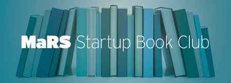 MaRS Startup Book Club: The Lean Startup by Eric Ries
