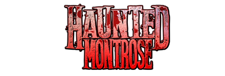 Haunted Montrose