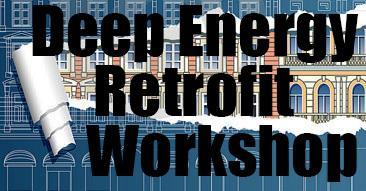 Deep Energy Retrofits Workshop