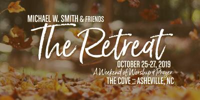THE RETREAT 2019:  Michael W. Smith & Friends