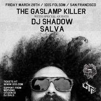 THE GASLAMP KILLER + DJ SHADOW + SALVA