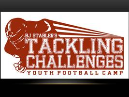6th Annual BJ Stabler Tackling Challenges Football Camp