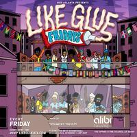 Like Glue Fridays