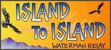 ISLAND TO ISLAND WATERMAN RELAY AND LUAU